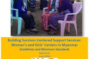 Building Survivor-Centered Support Services: Women's and Girls' Centers in Myanmar – Guidelines and Minimum Standards, Myanmar 2014