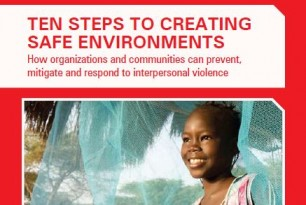 Ten steps to creating safe environments: How organisations and communities can prevent, mitigate and respond to interpersonal violence