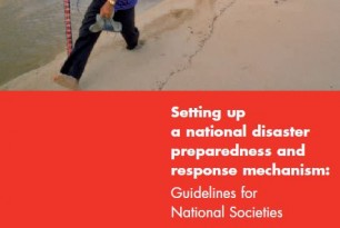 Setting up a National Disaster Preparedness and Response Mechanism: Guidelines for National Societies