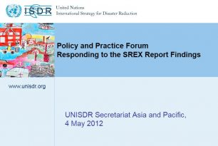 Policy and Practice Forum Responding to the SREX Report Findings – UNISDR Secretariat Asia and Pacific, 4 May 2012 – External References