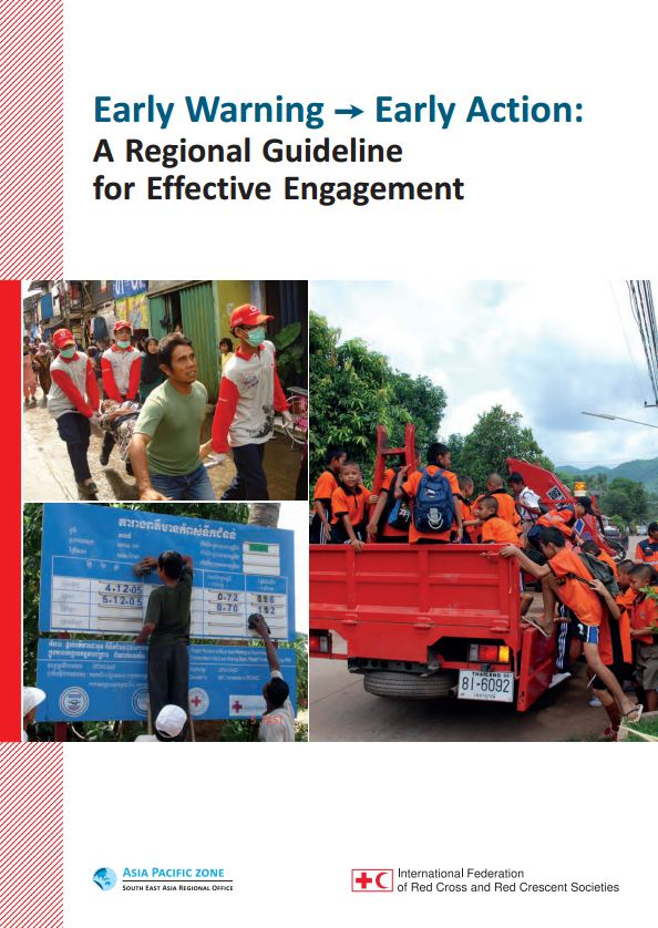 Early Warning Early Action: A Regional Guideline for Effective Engagement (2010) – IFRC