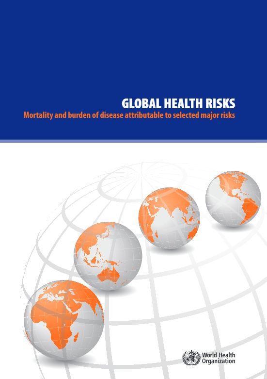 Global Health Risks - Mortality and burden of disease attributable to selected major risks (2009) - WHO