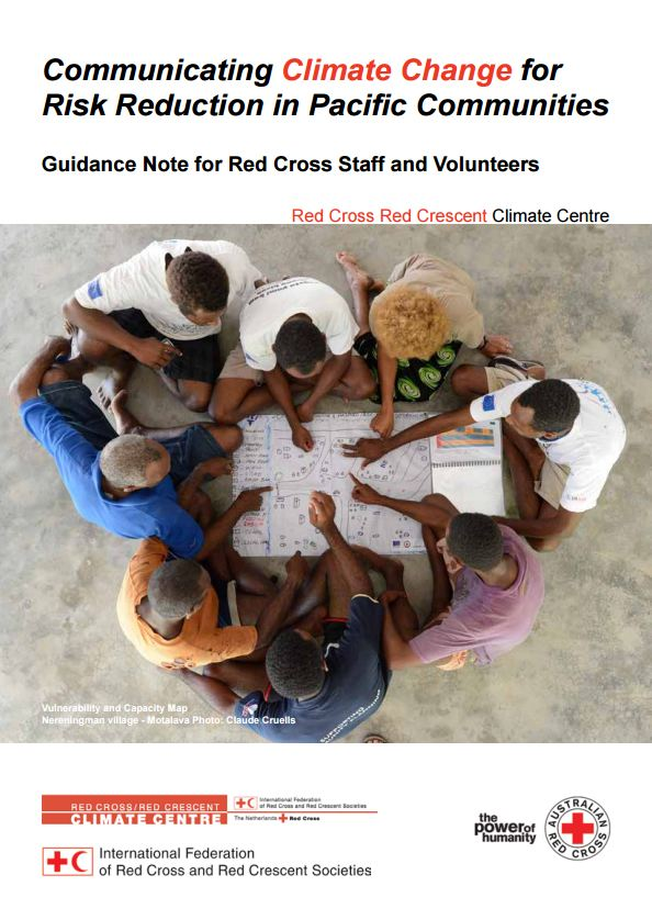Communicating climate change for risk reduction in Pacific communities - Guidance note for Red Cross Staff and Volunteers - Red Cross/Red Crescent Climate Centre