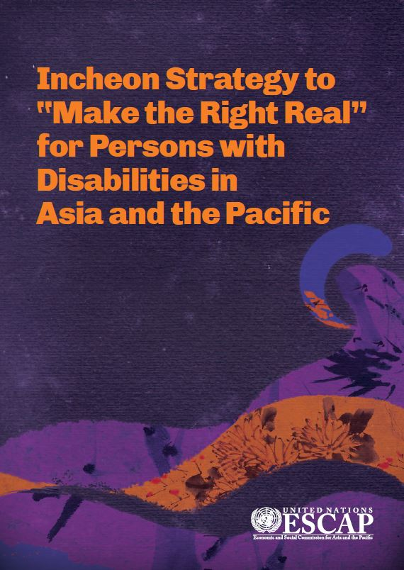 Incheon Strategy to Make the Right Real for Persons with Disabilities in Asia and the Pacific