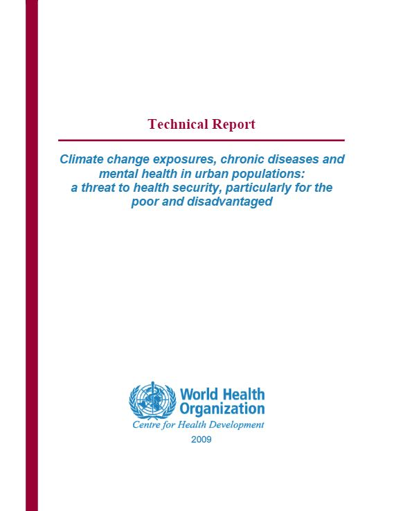 Technical Report - Climate change exposures, chronic disease and mental health in urban populations: a threat to health security, particularly for the poor and disadvantage - WHO
