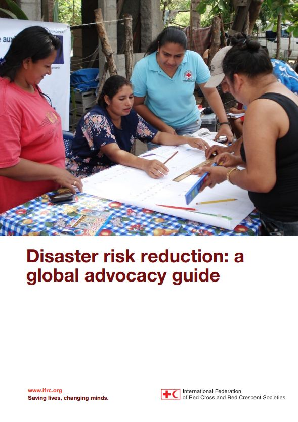 IFRC Disaster Risk Reduction: A Global Advocacy Guide - Humanitarian Diplomacy and Advocacy