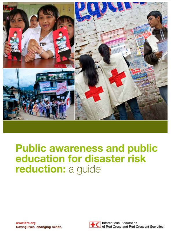 IFRC Public Awareness and Public Education for Disaster Risk Reduction: A Guide (includes Annexes) - Humanitarian Diplomacy and Advocacy