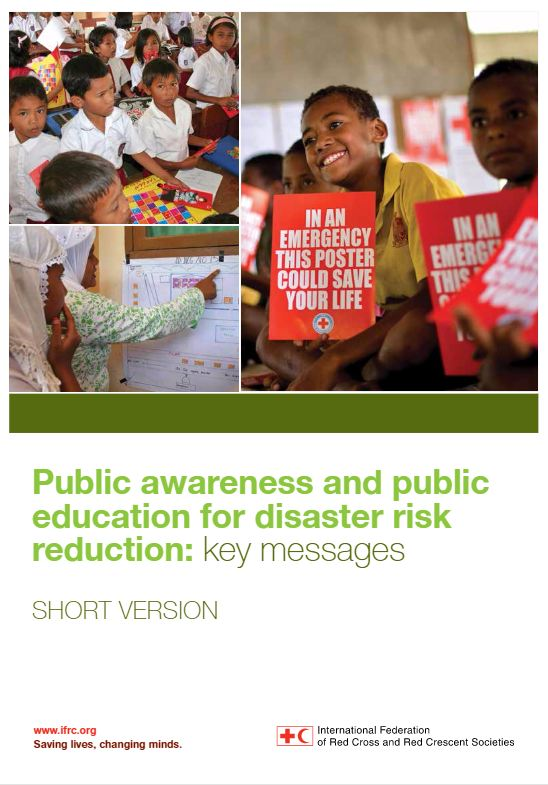 IFRC Public Awareness and public education for Disaster Risk Reduction: Key Messages - short version - Humanitarian Diplomacy and Advocacy