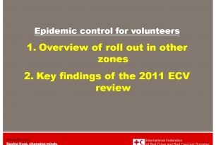 Epidemic Control for Volunteers: 1) Overview of roll out in other zones 2) Key findings of the 2011 ECV review – Epidemic Control for Volunteers (ECV)