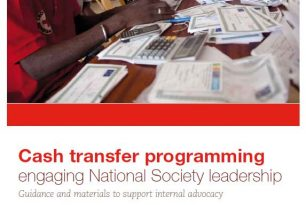 Cash transfer programming engaging National Society leadership – Guidance and materials to support internal advocacy