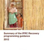 Summary of the IFRC Recovery programming guidance 2012