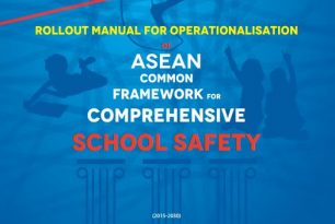 Rollout manual for operationalisation of ASEAN Common Framework for Comprehensive School Safety