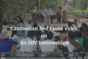Audio visual: Cambodia Red Cross cooperation with Australian Red Cross (highlighting the HIV program)