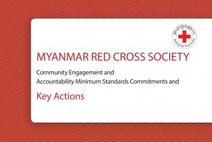 Myanmar Red Cross (MRCS): Community Engagement and Accountability Minimum Standards & Key Actions