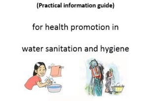 IEC materials for health promotion in water sanitation and hygiene (practical information guide)