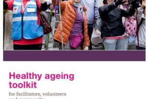 Healthy ageing toolkit for facilitators, volunteers and community