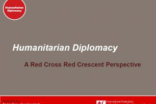 Humanitarian Diplomacy: A Red Cross Red Crescent Perspective
