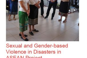 Sexual and Gender-based Violence in Disasters in ASEAN Project Progress Report