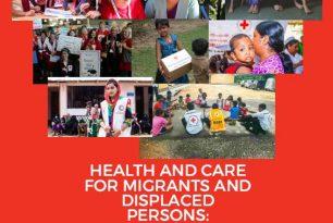 Report of Health and Care for Migrants and Displaced Persons: Strengthening Humanitarian Action – Asia Pacific Regional Meeting