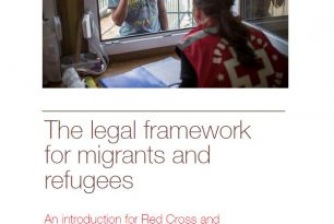 The Legal Framework for Migrants and Refugees: An Introduction to Red Cross and Red Crescent Staff and Volunteers