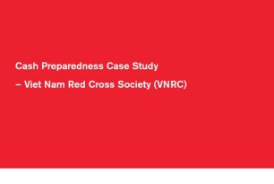 Cash Preparedness Case Study – Viet Nam Red Cross