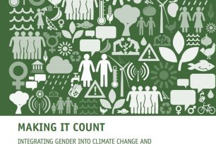Making it Count. Integrating Gender into Climate Change and Disaster Risk Reduction: A Practical How-To Guide