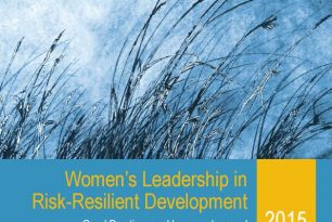 Women's Leadership in Risk- Resilient Development: Good Practices and Lessons Learned