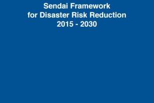 Sendai Framework for Disaster Risk Reduction 2015-2030